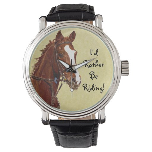 I'd Rather Be Riding! Horse Wristwatches