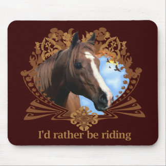 I'd Rather Be Riding Horses Mouse Pad