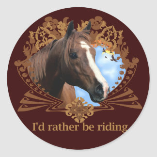 I'd Rather Be Riding Horses Classic Round Sticker