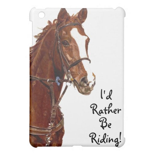 I'd Rather Be Riding! iPad Speck Case Cover For The iPad Mini