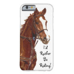I'd Rather Be Riding iPhone 6 case iPhone 6 Case