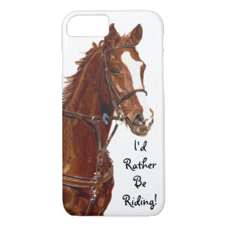 I'd Rather Be Riding iPhone 7 case