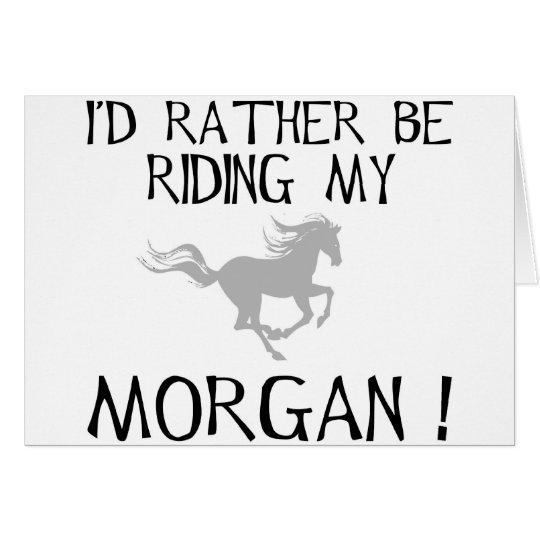 I'd Rather Be Riding My Morgan Card