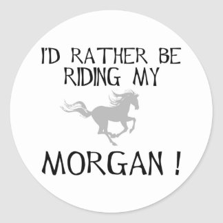 I'd Rather Be Riding My Morgan Round Stickers