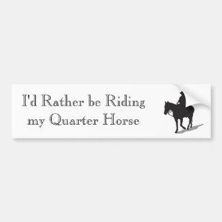I'd Rather Be Riding My Quarter Horse Car Bumper Sticker