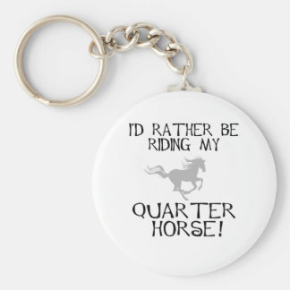 I'd Rather Be Riding My Quarter Horse Keychain