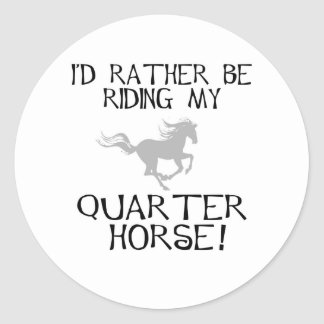I'd Rather Be Riding My Quarter Horse Sticker