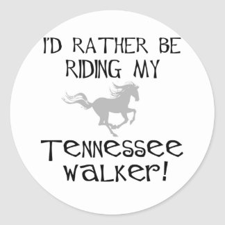 I'd Rather Be Riding My Tennessee Walker Round Stickers