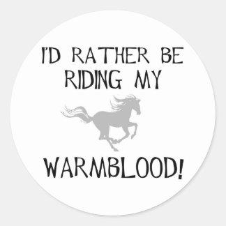 I'd Rather Be Riding My Warmblood Sticker