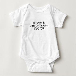 Id Rather Be Riding On My Aunts Tractor Baby Bodysuit