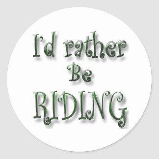 I'd rather be Riding Stickers