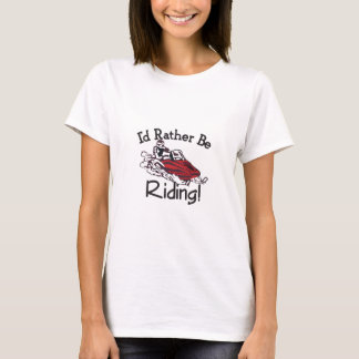 Id Rather Be Riding T-Shirt