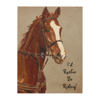 I'd Rather Be Riding Wood Wall Art