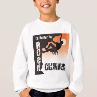 I'd Rather Be Rock Climbing Sweatshirt