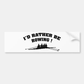I'd Rather Be Rowing Bumper Sticker