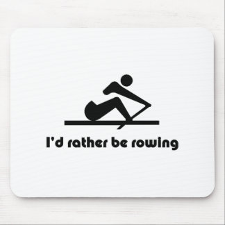 I'd rather be rowing mouse pad
