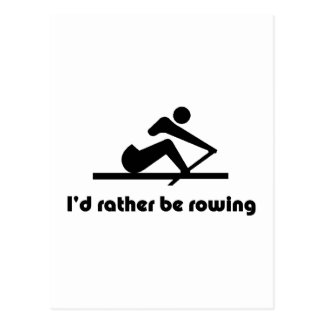 I'd rather be rowing postcards