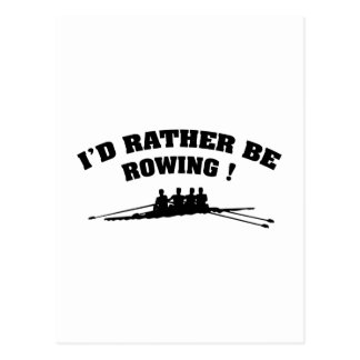 I'd Rather Be Rowing Postcard