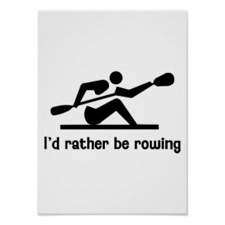 I'd rather be rowing poster