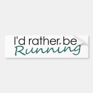 Id rather be running bumper sticker