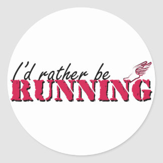 I'd rather be running classic round sticker