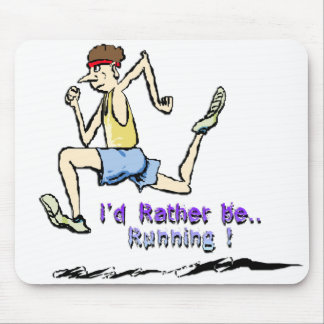 I'd Rather Be Running Mouse Pad