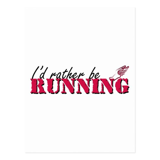 I'd rather be running postcard