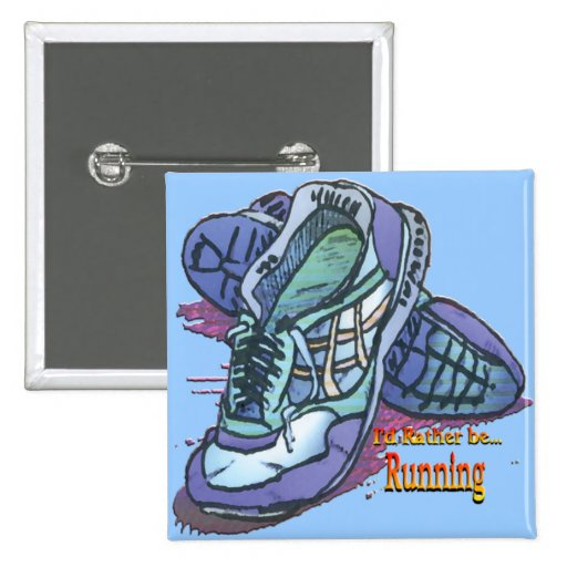 I'd Rather Be Running - Sneakers 2 Inch Square Button