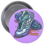 I'd Rather Be Running - Sneakers 4 Inch Round Button