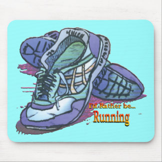 I'd Rather Be Running _ Sneakers Mouse Pad