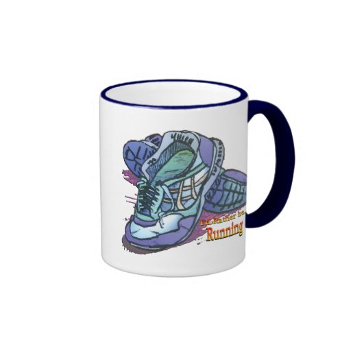 I'd Rather Be Running _ Sneakers Coffee Mugs
