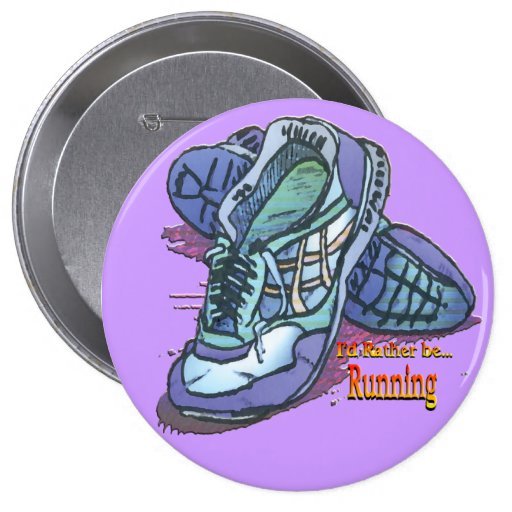 I'd Rather Be Running - Sneakers Pinback Buttons