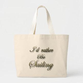 I'd rather be Sailing Bag