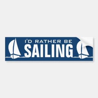 I'd rather be sailing bumper sticker car bumper sticker
