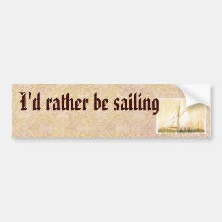 I'd Rather Be Sailing bumpersticker Bumper Sticker