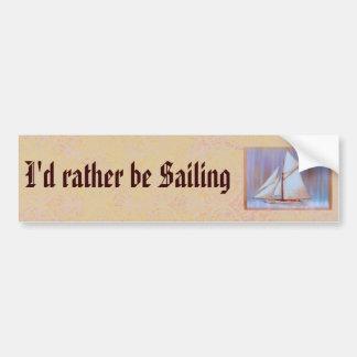 I'd Rather Be Sailing bumpersticker Car Bumper Sticker