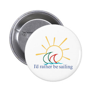 Id Rather Be Sailing 2 Inch Round Button