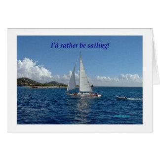I'd rather be sailing! card