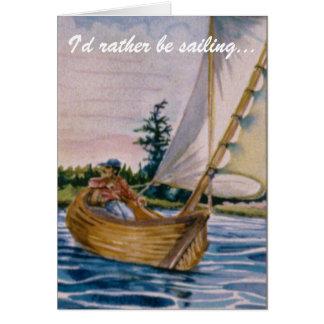 I'd rather be sailing... card