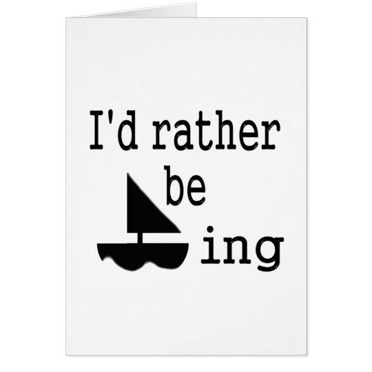 I'd rather be sailing card
