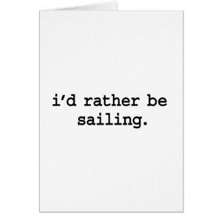 i'd rather be sailing. card