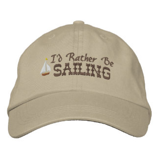 I'd Rather Be Sailing Embroidered Hat