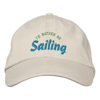 I'd Rather Be Sailing Embroidery Hat Embroidered Hats