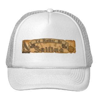 I'd Rather Be Sailing Trucker Hats