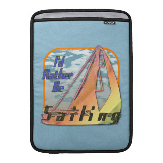 I'D RATHER BE SAILING MacBook SLEEVE