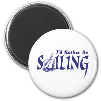 I'd Rather Be Sailing 2 Inch Round Magnet