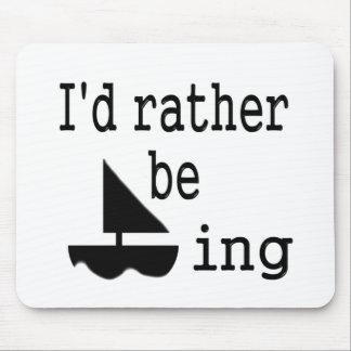I'd rather be sailing mousepads