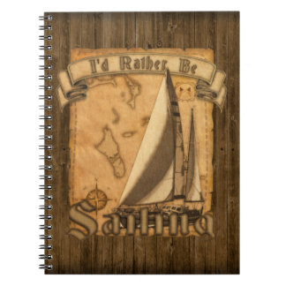 I'd Rather Be Sailing Notebook