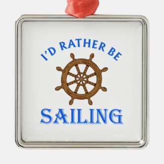 ID RATHER BE SAILING SQUARE METAL CHRISTMAS ORNAMENT