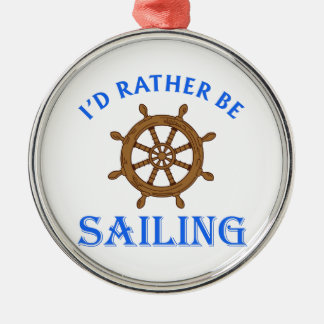 ID RATHER BE SAILING ROUND METAL CHRISTMAS ORNAMENT